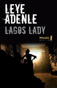 Leye Adenle - Lagos lady.
