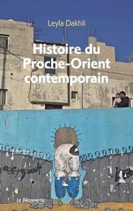 Leyla Dakhli - Histoire du Proche-Orient contemporain.