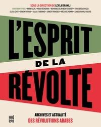 Leyla Dakhli - L'esprit de la révolte - Archives et actualité des révolutions arabes.