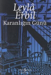 Leylâ Erbil - Karanligin Günü - Edition langue turque.