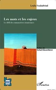 Leyla Fouladvind - Les mots et les enjeux - Le défi des romancières iraniennes.