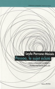 Leyla Perrone-Moisés - Fernando Pessoa, le sujet éclaté.
