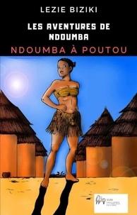 Lezie Biziki - Les aventures de Ndoumba - Ndoumba à Poutou.