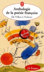 LGF - Anthologie de la poésie française - De Villon à Verlaine.