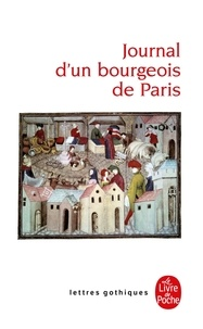 LGF - JOURNAL D'UN BOURGEOIS DE PARIS. - De 1405 à 1449.