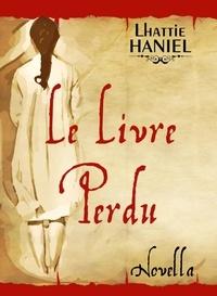Lhattie Haniel - Le livre perdu.