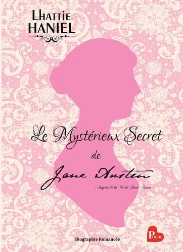 Lhattie Haniel - Le Mystérieux Secret de Jane Austen.