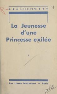 Lherm - La jeunesse d'une princesse exilée.
