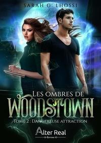 Lhossi sarah G. - Les ombres de Woodstown 2 : Dangereuse attraction - Les ombres de Woodstown #2.