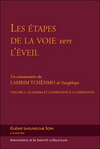 Lhoundoub sopa Guéshé - Les étapes de la voie vers l'éveil, un commentaire du Lamrin Tchènmo de Tsongkhapa Tome 2 : Le karma et l'aspiration à la libération.