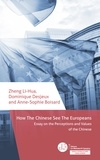 Li-Hua Zheng et Dominique Desjeux - How the Chinese See the Europeans - Essay on the Perception and Values of the Chinese.