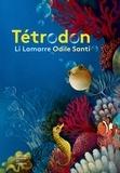 Li Lamarre et Odile Santi - Tétrodon.