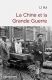 Li Ma - La Chine et la Grande Guerre.