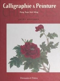 Li Peng Chang et Ming Peng Chang - Calligraphie et peinture chinoises.