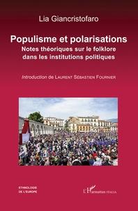 Lia Giancristofaro - Populisme et polarisations - Notes théoriques sur le folklore dans les institutions politiques.