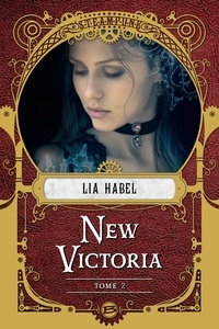 Lia Habel - New Victoria Tome 2 : Rébellion.