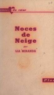 Lia Miranda - Noces de neige.