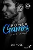 Lia Rose - Power games : Échec et Max.