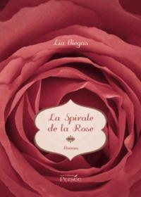 Lia Viegas - La spirale de la rose.