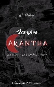 Lia Vilorë - Vampire Akantha - Episode 1 - Le Hollandais Volant.