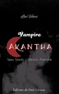 Lia Vilorë - Vampire Akantha - Episode 2 - Vampire Akhanta.