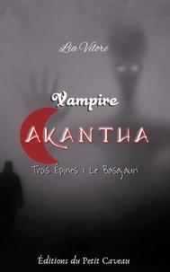Lia Vilorë - Vampire Akantha - Episode 3 - Le Basajaun.