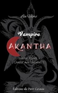 Lia Vilorë - Vampire Akantha - Episode 4 - Chasse aux sorcières I.