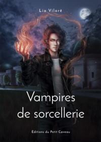 Lia Vilorë - Vampires de sorcellerie.
