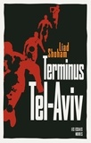 Liad Shoham - Terminus Tel-Aviv.