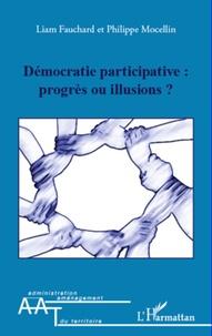 Liam Fauchard et Philippe Mocellin - Démocratie participative : progrès ou illusions ?.
