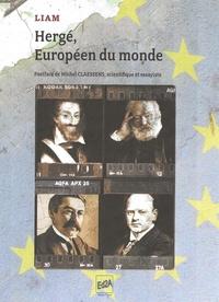 Liam Fauchard et Michel Claessens - Hergé, Européen du monde.
