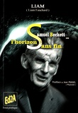Liam Fauchard - Samuel Beckett ou l'horizon sans fin.