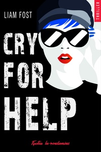 Liam Fost - Thriller  : Cry for help.
