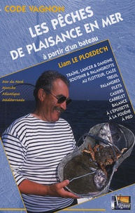 Liam Le Ploedec'h - Les pêches de plaisance en mer - A partir d'un bateau.