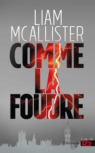 Liam McAllister - Comme la foudre.