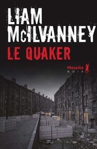 Téléchargements gratuits de livres électroniques pour mobile Le Quaker (Litterature Francaise) par Liam McIlvanney