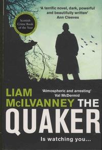 Liam McIlvanney - The Quaker.