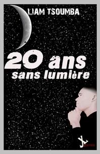 Liam Tsoumba - 20 ans sans lumière.