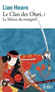 Lian Hearn - Le Clan des Otori Tome 1 : Le silence du rossignol.