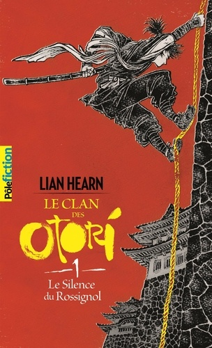 Lian Hearn et Philippe Giraudon - Le Clan des Otori Tome 1 : Le Silence du Rossignol.