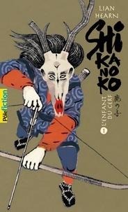 Lian Hearn - Shikanoko Tome 1 : L'enfant du cerf ; La princesse de l'automne.