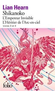 Lian Hearn - Shikanoko  : Tome 3, L'empereur invisible ; Tome 4, L'héritier de l'arc-en-ciel.
