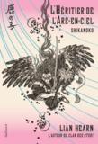 Lian Hearn - Shikanoko Tome 4 : L'héritier de l'arc-en-ciel.