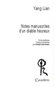 Lian Yang - Notes manuscrites d'un diable heureux.