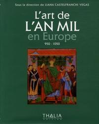 L'art de l'An Mil en Europe- 950-1050 - Liana Castefranchi Vegas  
