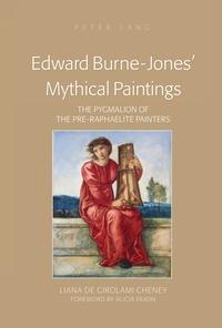 Liana de girolami Cheney - Edward Burne-Jones' Mythical Paintings - The Pygmalion of the Pre-Raphaelite Painters.