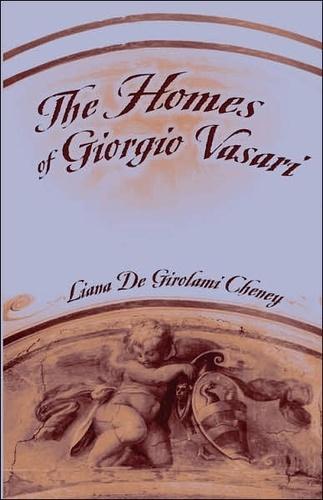 Liana de girolami Cheney - The Homes of Giorgio Vasari.