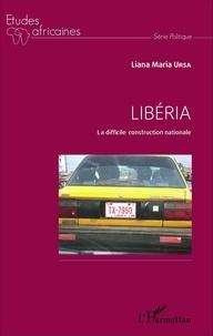 Liana Maria Ursa - Libéria - La difficile construction nationale.