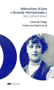 """Liane de Pougy - Mémoires d'une """"grande horizontale"""" - Mes cahiers bleus."""