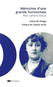Liane de Pougy - Mémoires d'une grande horizontale - Mes cahiers bleus.